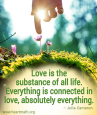 Love is the substance of all life