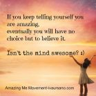 keep telling yourself you are amazing